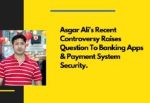 Asgar Ali's Recent Controversy Raises Question To Banking Apps & Payment System Security